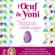 L'oeuf de Yoni : le féminin sacré révélé par  Lilou Mace